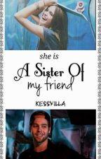 A sister of my friend || l.h by Kessyilla