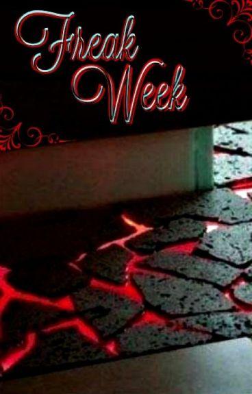 Freak Week (Chapter 2) by Ashez55