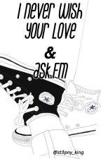|| I Never Wish Your Love ||ASK.FM || Stefano Lepri || Sascha  Burci by st3pny_king