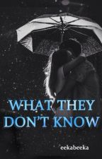 What They Don't Know (A Student/Teacher Relationship) by eekabeeka