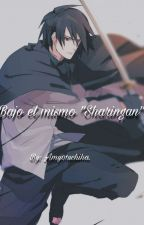 Bajo El Mismo Sharingan ((Sasuke Y Tu)) by Amy01uchiha