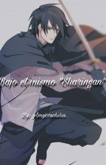 Bajo El Mismo Sharingan ((Sasuke Y Tu))