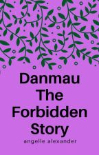 Danmau The Forbiden Story by AngelleSafier12