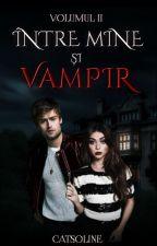 Între mine și vampir Ⅱ by Catsoline