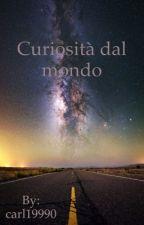 Curiosità dal mondo by carl19990