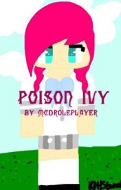 ~Poison Ivy~ by MCDRoleplayer