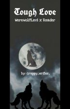 Tough Love (Werewolf!Levi x Reader)  by crappy_writer_