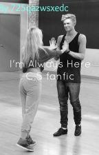 I'm Always Here ( Cody Simpson FanFic ) by hearteyesx
