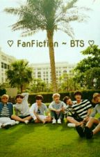 ♡ FanFiction ~ BTS ♡ by Danae_Korean