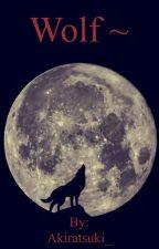 Wolf ~ by Akiratsuki_