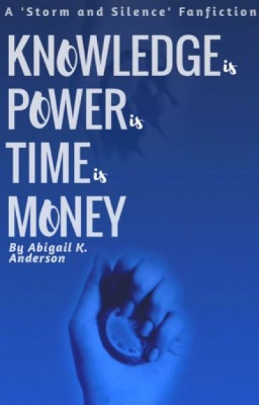 Knowledge is Power is Time is Money: 'Storm and Silence' One Shots