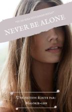 Never Be Alone |J.S| {Terminée} (en correction) by MalorieXDallas