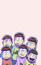 «Osomatsu-San x Reader ONESHOTS» (On Hold!) by CyberQuack