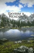 Skyrim x Reader (ON HOLD) by Daliont_Percy