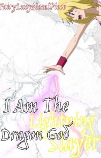 I Am The Lightning Dragon God Slayer//ON HOLD//