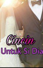 Cincin Untuk Si Dia by SuamikuEncikMario
