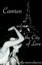 Camren and the City of Love by marvelauren