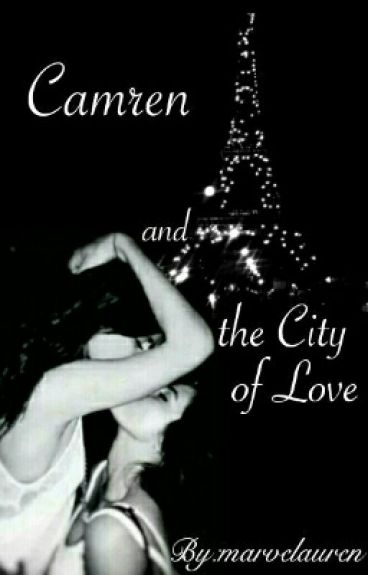 Camren and the City of Love (en pause)