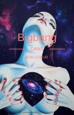 Un Bigbang dans mon Cœur by LapinLunaire