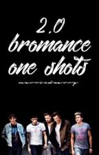 bromance one shots 2.0  by marriednarry