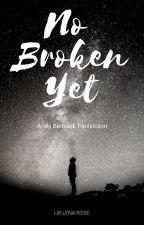 No Broken Yet - Andy Biersack ff by LiaLenaRose