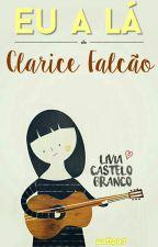 Eu a lá Clarice Falcão  by AnaLiviaCasteloBranc