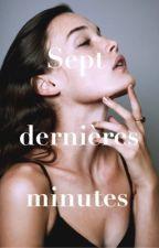 « Les sept dernières minutes. »  by batslarace