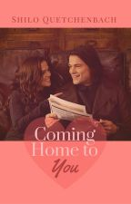Coming Home to You [#Wattys2016] by ShiloQuetchenbach