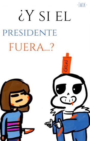 ¿Y si el presidente fuera...? | Undertale