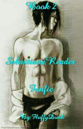 Book 2 SebastianxReader Fanfic