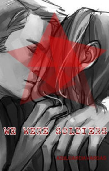 We were soldiers {Stucky}
