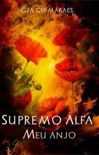 Meu Anjo - Supremo Alfa 3 (DEGUSTAÇÃO) by GJAguimaraes