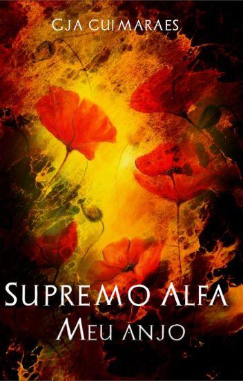 Meu Anjo - Supremo Alfa 3 (COMPLETO)