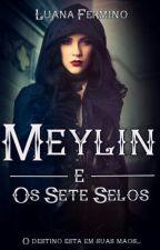 Meylin e os Sete Selos by Luah_Carstairs
