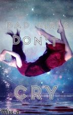 Bad Girls Don't Cry  by Miss-P