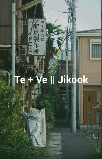 Te+Ve || Jikook