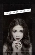 Girls meet suicidal. •Rucas• slowly updates by ivimichelle