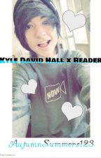 Kyle David Hall x Reader by AutumnSummers123