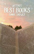 Wattpad's Best Books by tamina_pai