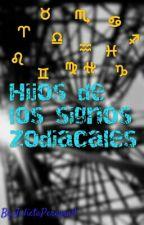 Hijos De Los Signos Zodiacales. by Acua_Girl