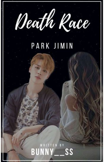 Death Race (PARK JIMIN)