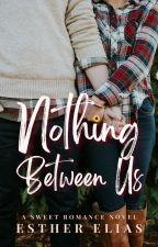 Nothing Between Us (A Sweet Romance Novel) by HaddieHarper