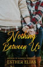 Nothing Between Us by HaddieHarper