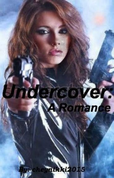 Undercover: A Romance