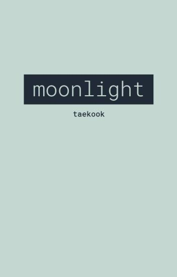 MOONLIGHT | taekook
