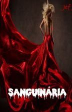 SANGUINÁRIA by JeffJrr