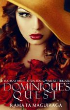 Dominique's Quest (#projectcharacter, #projectwomanup #newadultreads, ) by RamataMaguiraga