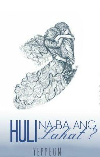 Huli Na Ba Ang Lahat? (ONESHOT)