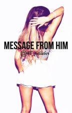 Message from him / jariana by 48_belieber