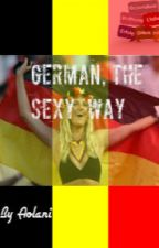 German, the Sexy Way (UNDER RECONSTRUCTION) by Aolani-126
